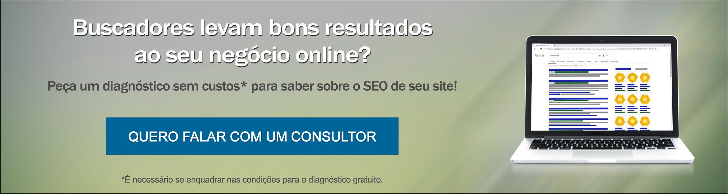 Peça um diagnóstico do SEO de seu site, blog ou E-commerce, agora!